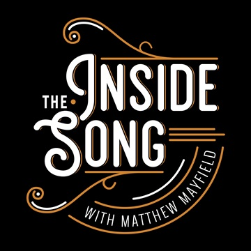 Inside The Song  by Matthew Mayfield