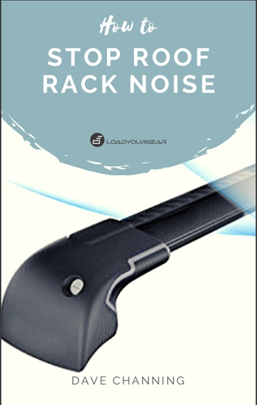 How to stop roof rack noise