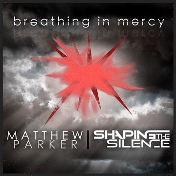 Matthew Parker : Breathing in Mercy - Single