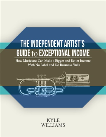 The Independent Artist's Guide to Exceptional Income