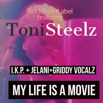 ToniSteelz : My Life is a Movie