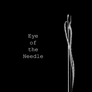 Eye of the Needle by The Mad Poet