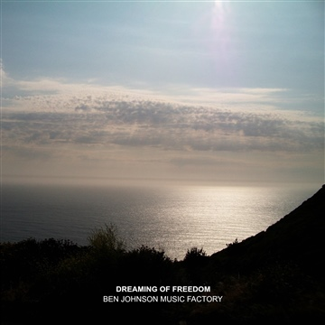 Ben Johnson Music Factory : Dreaming of Freedom