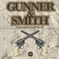 Gunner & Smith : Compromise is a Loaded Gun - EP