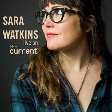 Sara Watkins : Live on The Current