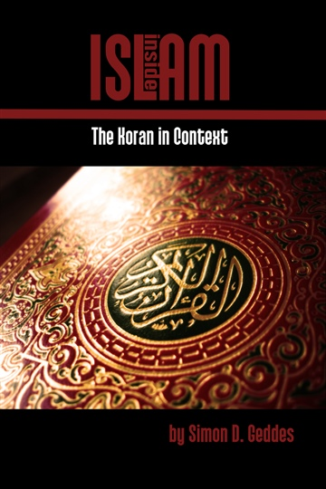 Simon D. Geddes : Inside ISLAM: The Koran in Context
