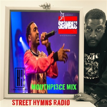 DJ Sean Blu  : Street Hymns Radio MouthPi3ce Mix March 4  2017