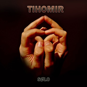Solo by TIHOMIR