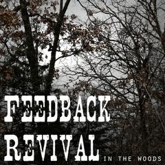 Feedback Revival : In the Woods