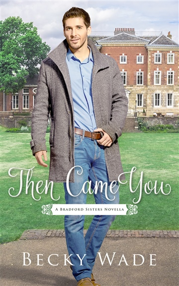 Becky Wade : Then Came You