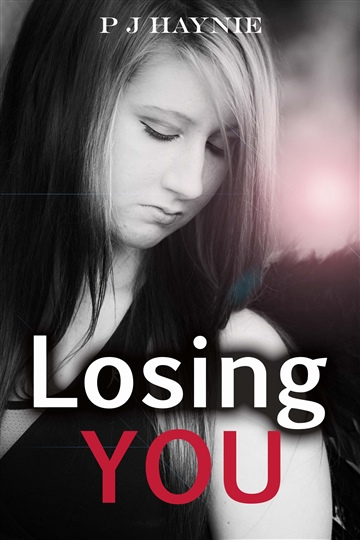 Losing You: Book 1 by P j Haynie