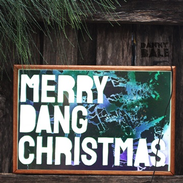 Merry Dang Christmas by Danny Bale
