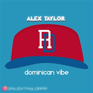 Dominican Vibe (Intrumental) by Alex Taylor