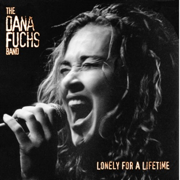 Dana Fuchs : Lonely For A Lifetime