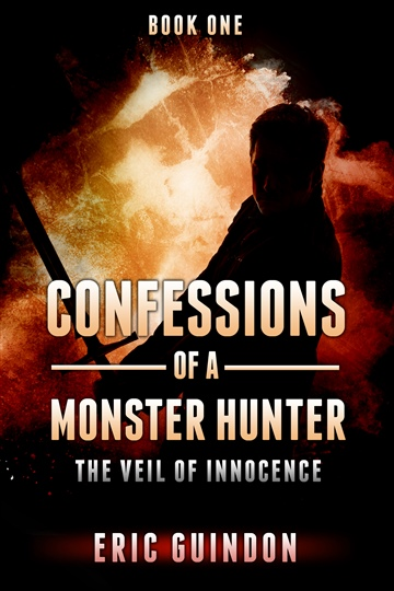 Confessions of a Monster Hunter 1: The Veil of Innocence
