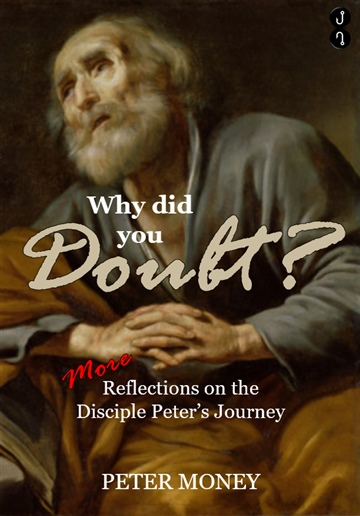 Peter Money : Why did you Doubt?