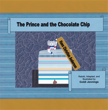 Goldi Jennings : The Prince and the Chocolate Chip