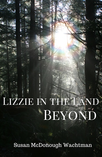 Susan McDonough-Wachtman : Lizzie in the Land Beyond