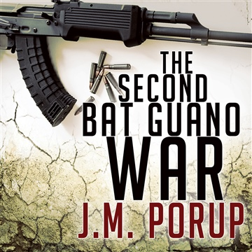 J.M. Porup : The Second Bat Guano War