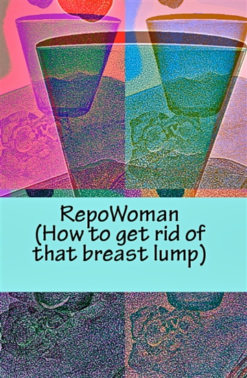 Sari Grove : RepoWoman;Book VI...(getting rid of a breast lump)