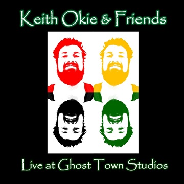 Keith Okie : Live at Ghost Town Studios