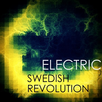 Swedish Revolution - Electric  by Swedish Revolution