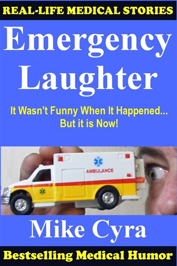 Emergency Laughter: It Wasn't Funny When It Happened, But it is Now!