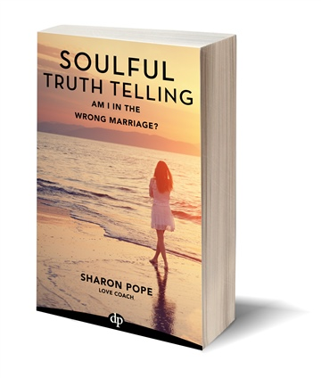 Sharon Pope : Am I in the Wrong Marriage? Get the Clarity You Need to Make a Decision to Stay and Re-Commit or Lovingly Leave Your Relationship and What to do Next.
