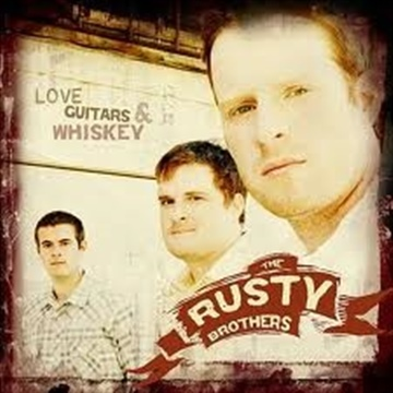 Love, Guitars and Whiskey (5 Song Sample) by The Rusty Brothers