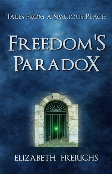 Tales From A Spacious Place:        Freedom's Paradox