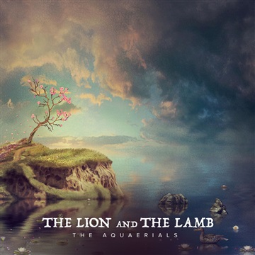 The Aquaerials : The Lion and the Lamb