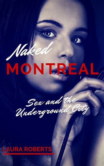 Sex and the Underground City (Naked Montreal Book 1)