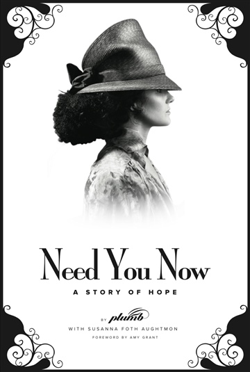 Plumb  : Need You Now | A Story of Hope (Excerpt)