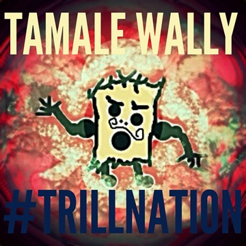 Tamale Wally : #TRILLNATION