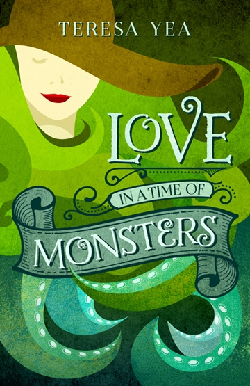 Teresa Yea : Love in a Time of Monsters (excerpt)