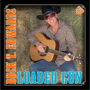 Buck T. Edwards : Loaded Gun