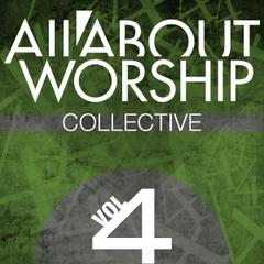 All About Worship Collective, Vol 4