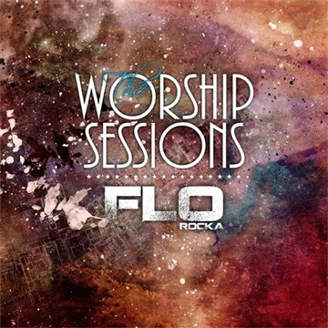 The Worship Sessions 1 & 2 by FLOROCKA