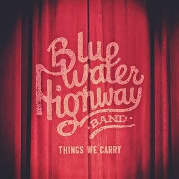 Things We Carry by Blue Water Highway