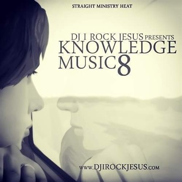 Knowledge Music 8 by DJ I Rock Jesus App Mix tapes