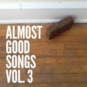 Almost Good Songs Vol. 3: Songs From When I Was Getting Kinda Good But Still Wasn't Good by Girls With Depression