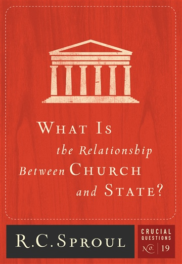 R.C. Sproul : What Is the Relationship Between Church and State?