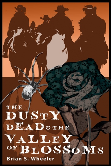Brian Wheeler : The Dusty Dead in the Valley of the Blossoms