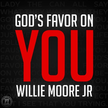 Favor on You (WMJ) by Willie Moore Jr.