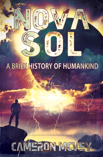 Nova Sol: A Brief History of Humankind, book one by cameron mcvey