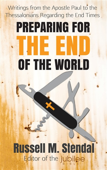 Russell M. Stendal : Preparing for the End of the World