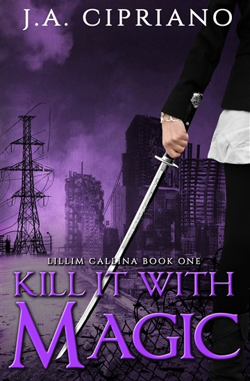 J.A. Cipriano : Kill It With Magic