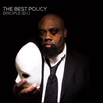 The Best Policy by Disciple (D.I.)