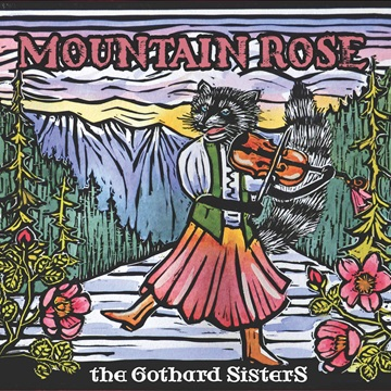 Mountain Rose by The Gothard Sisters