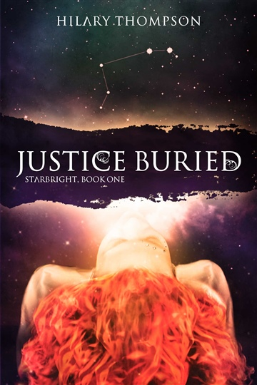 Justice Buried, Starbright Book One